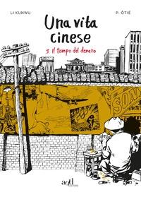 Una vita cinese. 3: Il tempo del denaro
