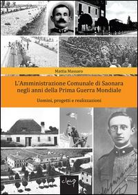 L' Amministrazione Comunale di Saonara negli anni della Prima Guerra Mondiale