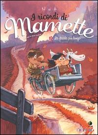 I ricordi di Mamette. [2]: La strada più lunga