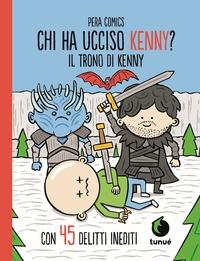 Chi ha ucciso Kenny?. Il trono di Kenny