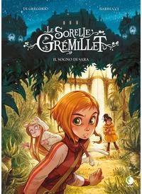 Le sorelle Grémillet. Il sogno di Sara