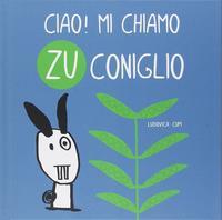 Ciao! Mi chiamo Zu coniglio