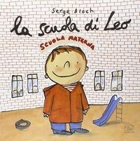 La scuola di Leo / Serge Bloch
