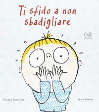 Ti sfido a non sbadigliare / Hélène Boudreau ; illustrato da Serge Bloch