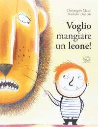 Voglio mangiare un leone!