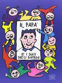 Il papà e i suoi dieci bambini