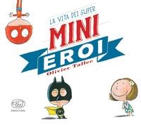 La vita dei Super Mini Eroi