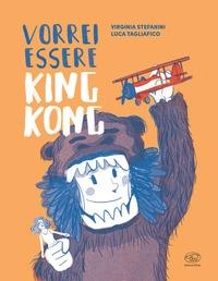 Vorrei essere King Kong