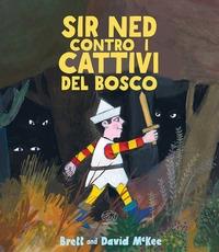 Sir Ned contro i cattivi del bosco