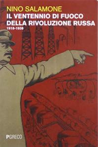 Il ventennio di fuoco della Rivoluzione Russa 1918-1938
