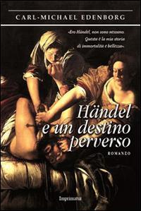 Handel e un destino perverso