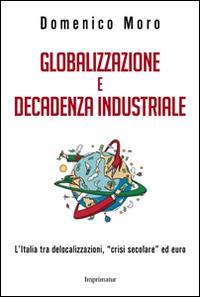 Globalizzazione e decadenza industriale
