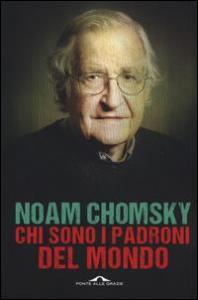 Chi sono i padroni del mondo / Noan Chomsky