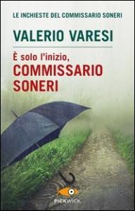 È solo l'inizio, commissario Soneri / Valerio Varesi