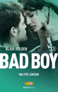 Bad boy. Mai più lontani