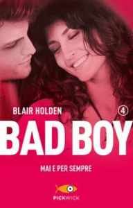 Bad boy. Mai e per sempre