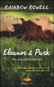 Eleanor & Park : Per una volta nella vita / Rainbow Rowell ; traduzione di Federica Merani