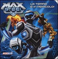 Max Steel.  La Terra è in pericolo!