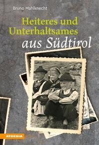 Heiteres und Unterhaltsames aus Südtirol