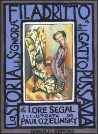 La storia della signora Filadritto e del gatto Pussavia / di Lore Segal ; illustrata da Paul O. Zelinsky ; traduzione di Bianca Lazzaro