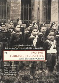 """1943-1945, i """"bravi"""" e i """"cattivi"""""""