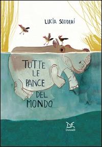 Tutte le pance del mondo /  Lucia Scuderi