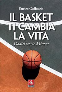 Il basket ti cambia la vita
