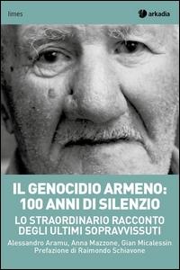 Il genocidio armeno: 100 anni di silenzio