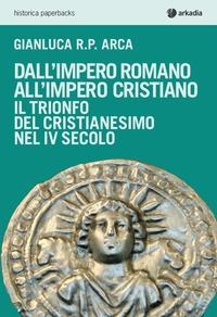 Dall'impero romano all'impero cristiano