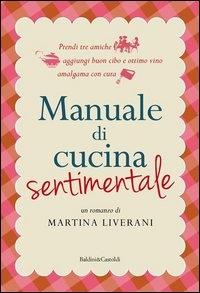Manuale di cucina sentimentale / Martina Liverani