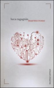 Marmo rosso / Luca Ragagnin