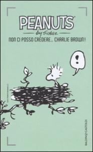 Non ci posso credere... Charlie Brown!
