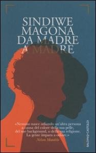 Da madre a madre / Sindiwe Magona ; traduzione di Rosaria Contestabile