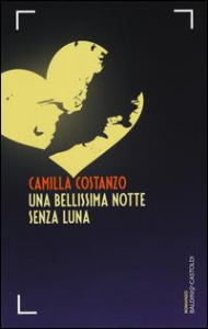 Una bellissima notte senza luna / Camilla Costanzo
