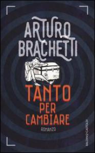 Tanto per cambiare / Arturo Brachetti