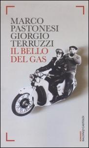 Il bello del gas / Marco Pastonesi, Giorgio Terruzzi