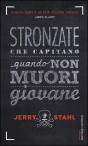 Stronzate che capitano quando non muori giovane / Jerry Stahl ; traduzione di Timothy Small