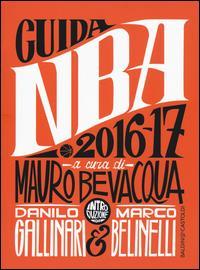 Guida NBA 2016-2017 / a cura di Mauro Bevacqua ; introduzione di Marco Belinelli, Danilo Gallinari
