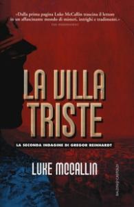 La villa triste : la seconda indagine di Gregor Reinhardt / Luke McCallin