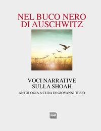 Nel buco nero di Auschwitz: voci narrative sulla Shoah: un'anotologia