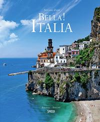 Bella! Italia / Stefano Zuffi ; translated from the Italian by Natalie Danford