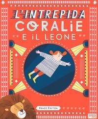 L'intrepida Coralie e il leone