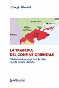 La tragedia del confine orientale