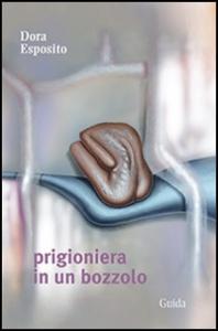 Prigioniera in un bozzolo