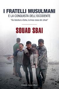 I Fratelli Musulmani e la conquista dell'Occidente