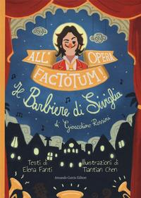 All'opera, factotum!
