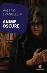 Anime oscure / Valerio Evangelisti