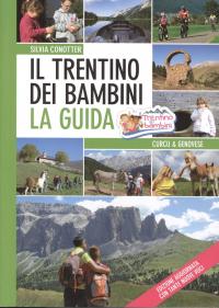 Il Trentino dei bambini : la guida / Silvia Conotter