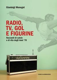 Radio, tv, gol e figurine