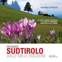 Splendido Sudtirolo dalle mille emozioni